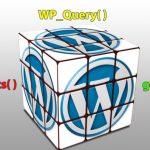 Теория WordPress – Разница между циклами query_posts, get_posts и WP_Query
