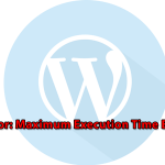Як виправити помилку Maximum Execution Time Exceeded в WordPress