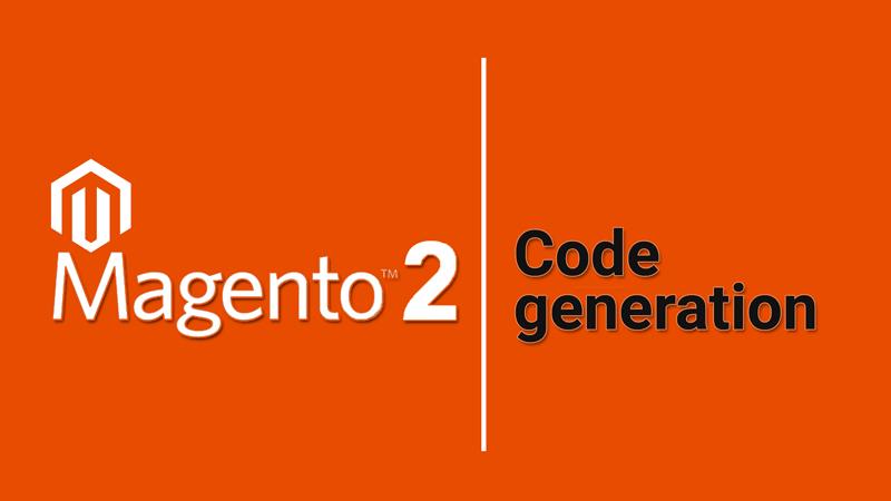 Краткий обзор генерации кода в Magento 2