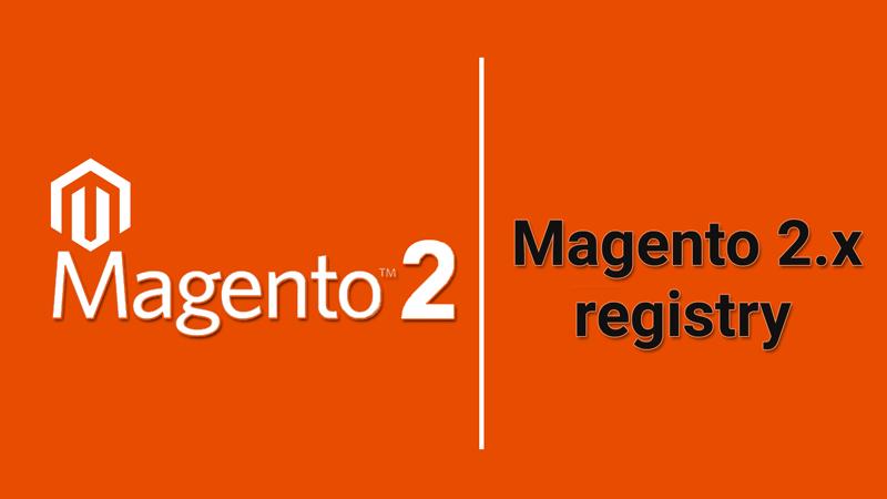 Magento 2: registry (реестр)