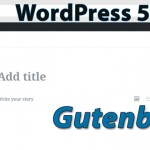 Новый выпуск WordPress 5.0 Bebo и редактор Gutenberg