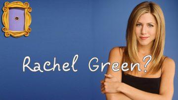 Серіал Друзі — Хто така Рейчел Карен Грін?